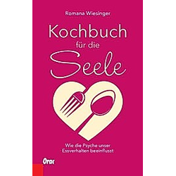 Kochbuch für die Seele. Romana Wiesinger  - Buch