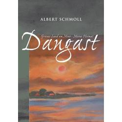 Dangast Grünes Land am Meer - Meine Heimat als Buch von Albert Schmoll