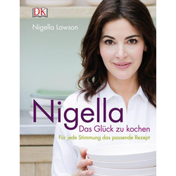 Nigella Das Glück zu kochen als Buch von Nigella Lawson