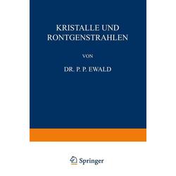 Kristalle und Röntgenstrahlen: eBook von P. P. Ewald