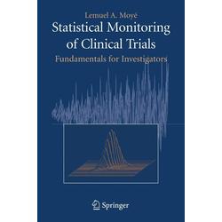 Statistical Monitoring of Clinical Trials als Buch von Lemuel A. Moyé