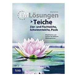 EM Lösungen Teiche  Zier- und Fischteiche  Schwimmteiche  Pools. Ernst Hammes  - Buch