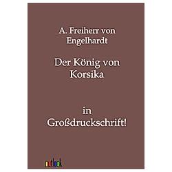 Der König von Korsika. A. von Engelhardt  - Buch