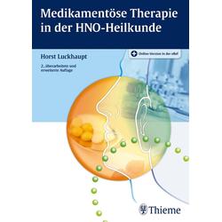 Medikamentöse Therapie in der HNO-Heilkunde: Buch von Horst Luckhaupt