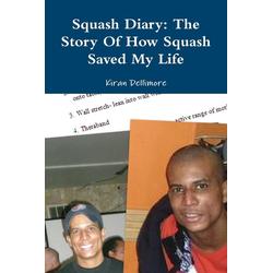 Squash Diary als Taschenbuch von Kiran Dellimore
