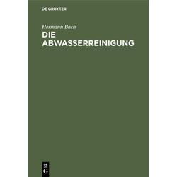 Die Abwasserreinigung als Buch von Hermann Bach