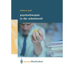 Psychotherapie in der Arbeitswelt: eBook von Helmut Graf