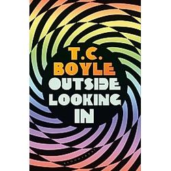 Boyle  T: Outside Looking In. T. C. Boyle  - Buch