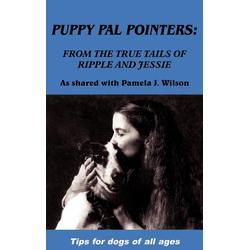 Puppy Pal Pointers als Buch von Pamela J. Wilson