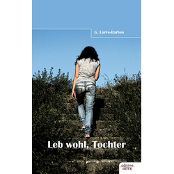 Leb wohl Tochter als Buch von G Lorre-Barton/ G. Lorre-Barton