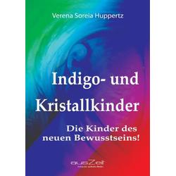Indigo- und Kristallkinder als Buch von Verena Soreia Huppertz