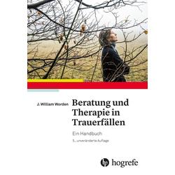 Beratung und Therapie in Trauerfällen: Buch von J. William Worden