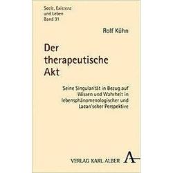 Der therapeutische Akt. Rolf Kühn  - Buch