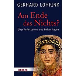 Am Ende das Nichts?. Gerhard Lohfink  - Buch