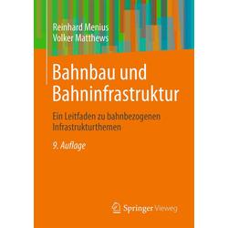 Bahnbau und Bahninfrastruktur: eBook von Reinhard Menius/ Volker Matthews