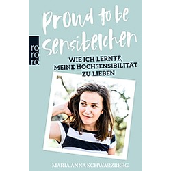 Proud to be Sensibelchen. Maria A. Schwarzberg  - Buch