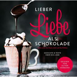 Lieber Liebe als Schokolade als Hörbuch CD von