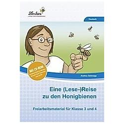 Eine (Lese-)Reise zu den Honigbienen  m. CD-ROM. Andrea Schnepp  - Buch