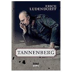 Tannenberg. Björn Bedey  Erich Ludendorff  - Buch