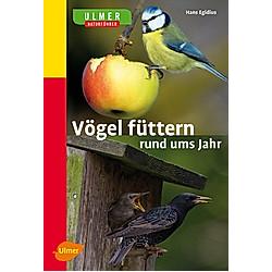 Vögel füttern rund ums Jahr. Hans Egidius  - Buch
