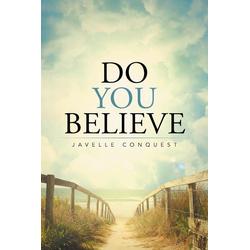 Do You Believe als Taschenbuch von Javelle Conquest