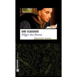 Pilger des Zorns als Buch von Uwe Klausner