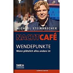 Nachtcafé - Wendepunkte