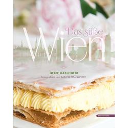 Das süße Wien als Buch von Josef Haslinger