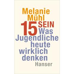 Fünfzehn sein als Buch von Melanie Mühl