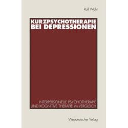 Kurzpsychotherapie bei Depressionen: eBook von Rolf Wahl