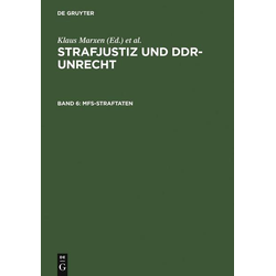 Strafjustiz und DDR-Unrecht 6. MfS-Straftaten