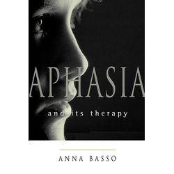Aphasia and Its Therapy: eBook von Anna Basso