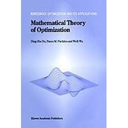 Mathematical Theory of Optimization. Weili Wu  Ding-Zhu Du  Panos M. Pardalos  - Buch
