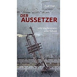 Der Aussetzer. Beat Vogt  - Buch