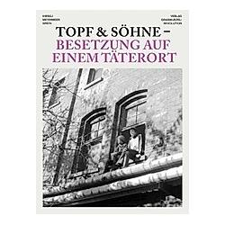 Topf & Söhne - Besetzung auf einem Täterort