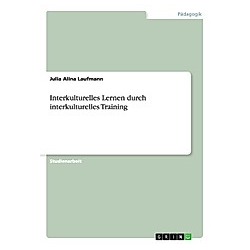 Interkulturelles Lernen durch interkulturelles Training. Julia Alina Laufmann  - Buch