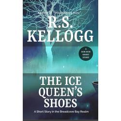 The Ice Queen's Shoes: eBook von R. S. Kellogg