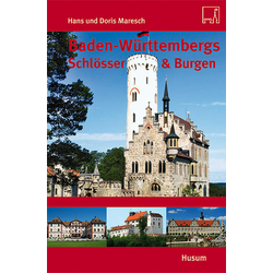 Baden-Württembergs Schlösser & Burgen als Buch von Hans Maresch/ Doris Maresch