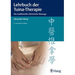 Lehrbuch der Tuina-Therapie: Buch von Alexander Meng