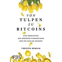 Von Tulpen zu Bitcoins. Torsten Dennin  - Buch