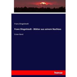 Franz Dingelstedt - Blätter aus seinem Nachlass als Buch von Franz Dingelstedt