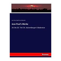 Jean Paul's Werke. Jean Paul  Rudolf von Gottschall  - Buch