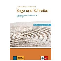 Sage und schreibe  m. Audio-CD. Ulrike Tallowitz  Christian Fandrych  - Buch