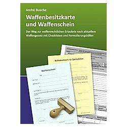 Waffenbesitzkarte und Waffenschein. André Busche  - Buch