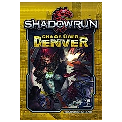 Shadowrun 5, Chaos über Denver