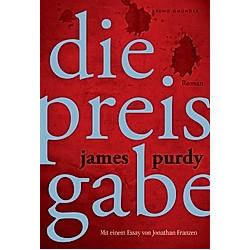 Die Preisgabe. James Purdy  - Buch