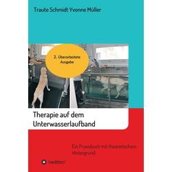 Therapie auf dem Unterwasserlaufband: eBook von Yvonne Müller/ Traute Schmidt
