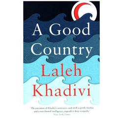 A Good Country: Buch von Laleh Khadivi