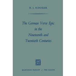 The German Verse Epic in the Nineteenth and Twentieth Centuries als Buch von Heinz Juergen Schueler