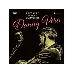 Danny Vera - PRESSURE MAKES DIAMONDS (Vinyl)